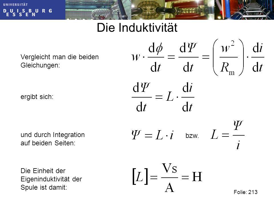 Die Induktivität Vergleicht man die beiden Gleichungen: ergibt sich: