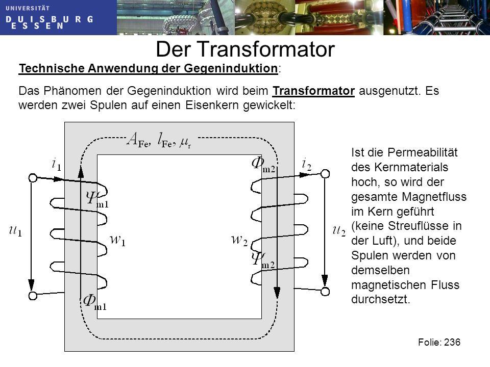 Der Transformator Technische Anwendung der Gegeninduktion:
