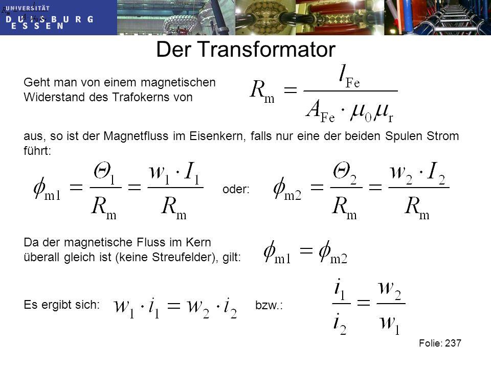 Der Transformator Geht man von einem magnetischen Widerstand des Trafokerns von.