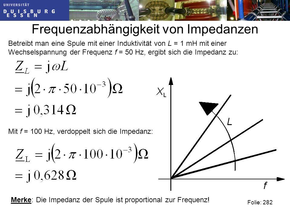 Frequenzabhängigkeit von Impedanzen