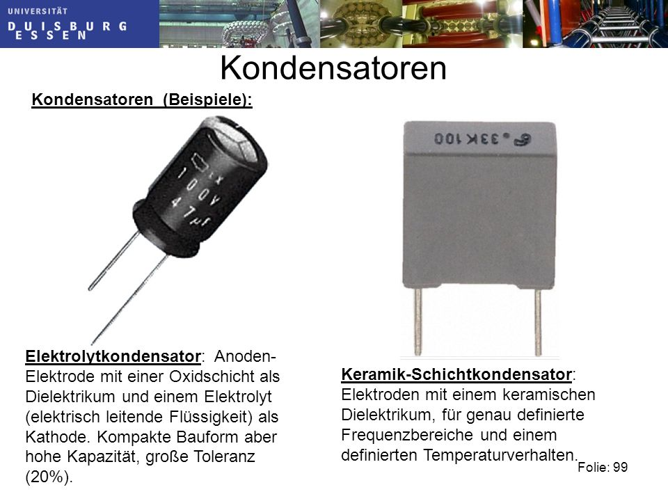 Kondensatoren Kondensatoren (Beispiele):