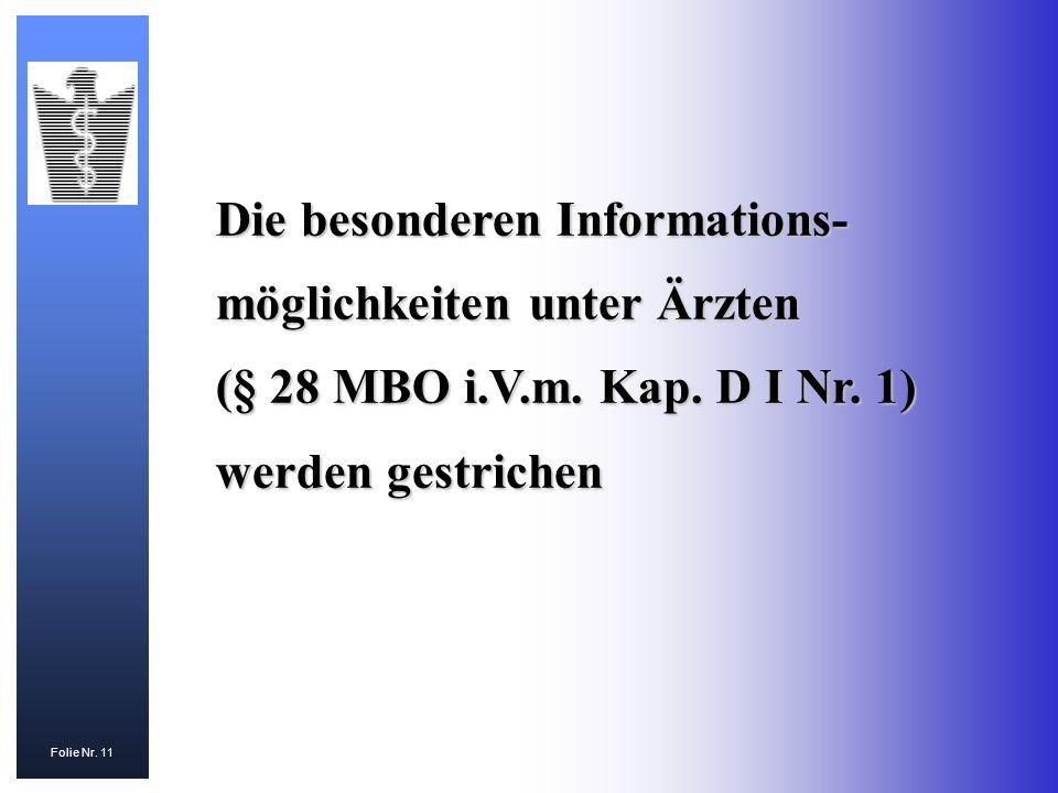 Die besonderen Informations-möglichkeiten unter Ärzten (§ 28 MBO i. V