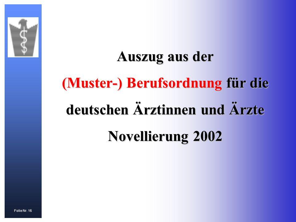 Auszug aus der (Muster-) Berufsordnung für die deutschen Ärztinnen und Ärzte Novellierung 2002