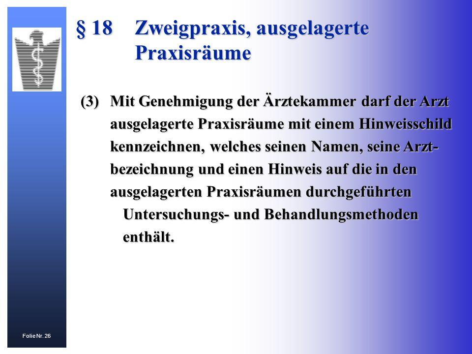 § 18 Zweigpraxis, ausgelagerte Praxisräume