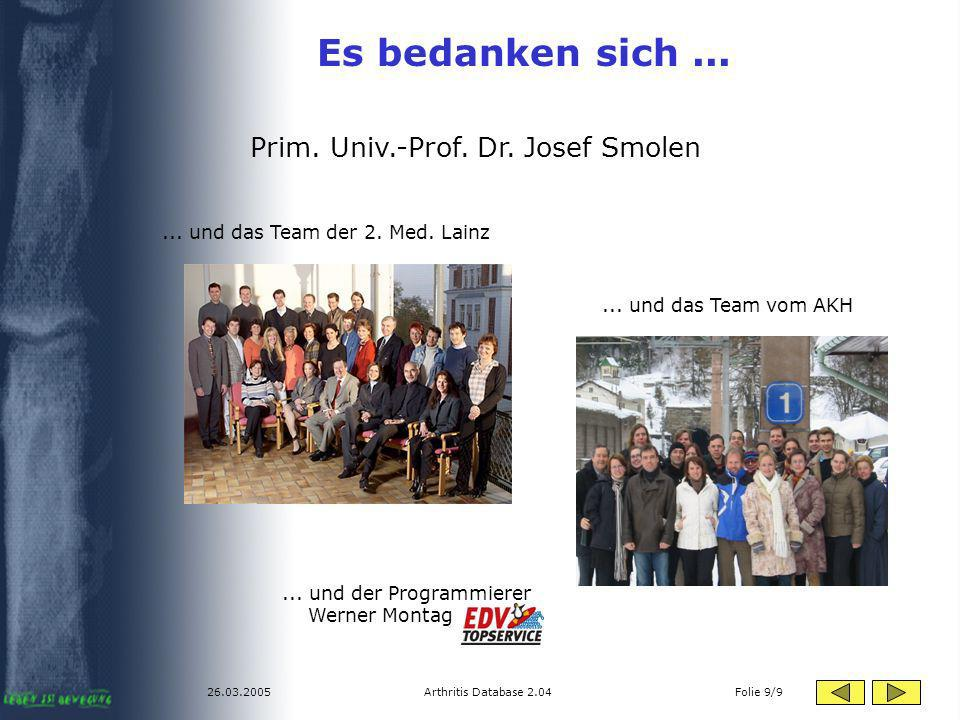 Es bedanken sich ... Prim. Univ.-Prof. Dr. Josef Smolen
