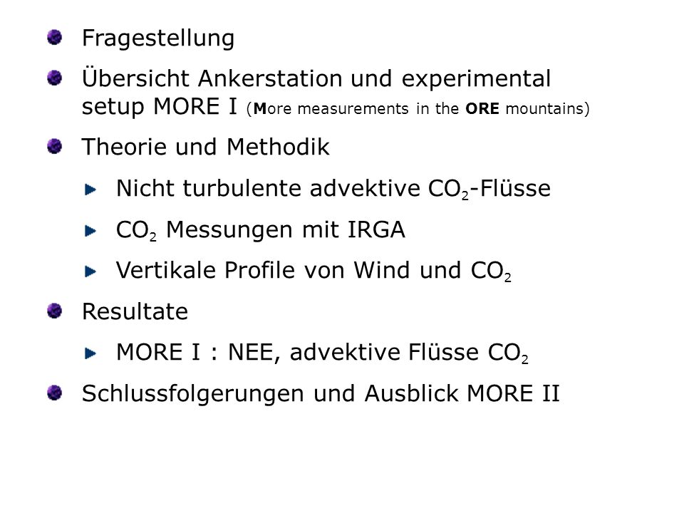 Fragestellung Übersicht Ankerstation und experimental setup MORE I (More measurements in the ORE mountains)