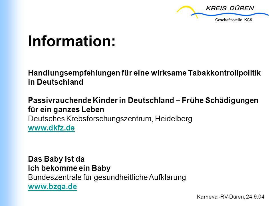 Information: Handlungsempfehlungen für eine wirksame Tabakkontrollpolitik in Deutschland Passivrauchende Kinder in Deutschland – Frühe Schädigungen für ein ganzes Leben Deutsches Krebsforschungszentrum, Heidelberg www.dkfz.de Das Baby ist da Ich bekomme ein Baby Bundeszentrale für gesundheitliche Aufklärung www.bzga.de