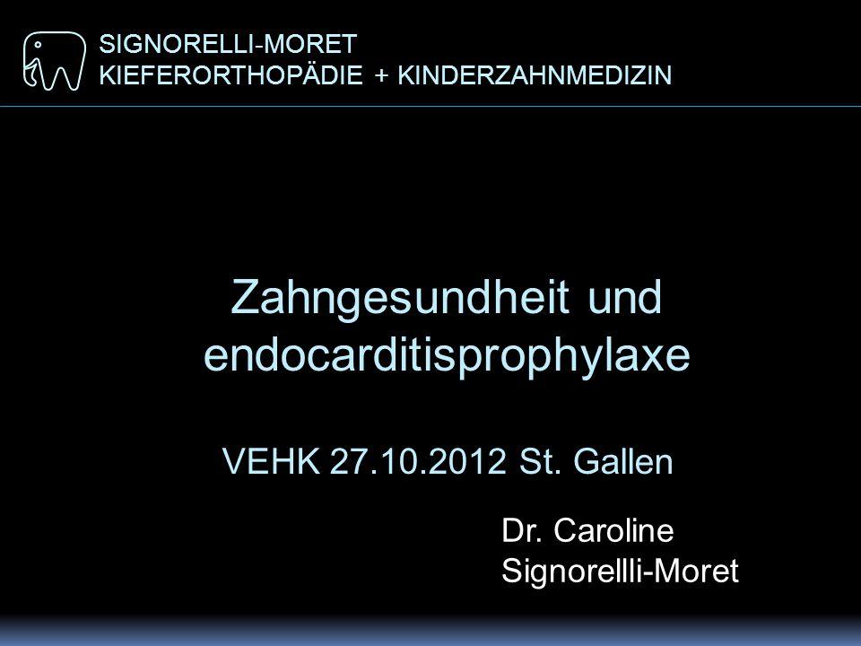 Zahngesundheit und endocarditisprophylaxe VEHK 27.10.2012 St. Gallen