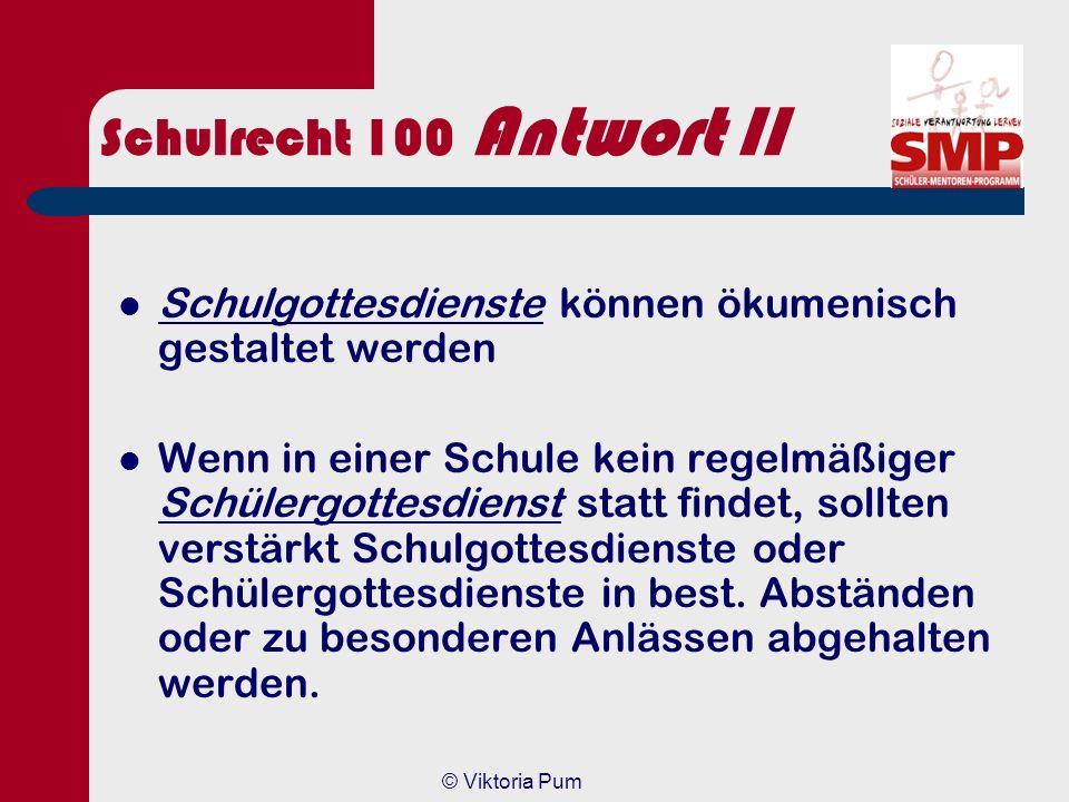 Schulrecht 100 Antwort II Schulgottesdienste können ökumenisch gestaltet werden.