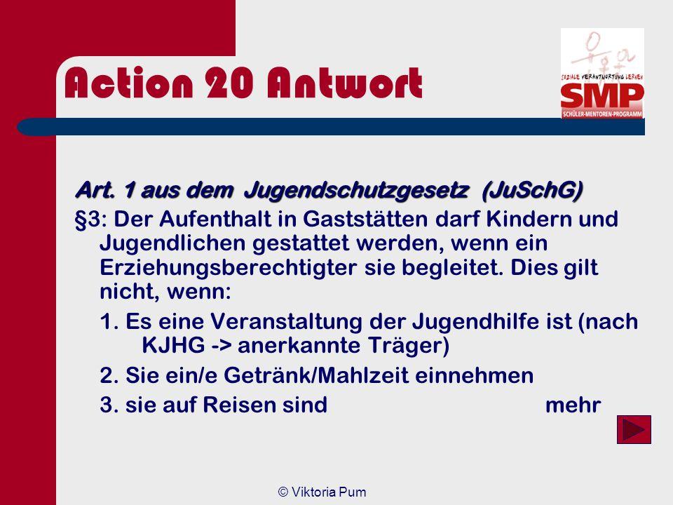 Action 20 Antwort Art. 1 aus dem Jugendschutzgesetz (JuSchG)