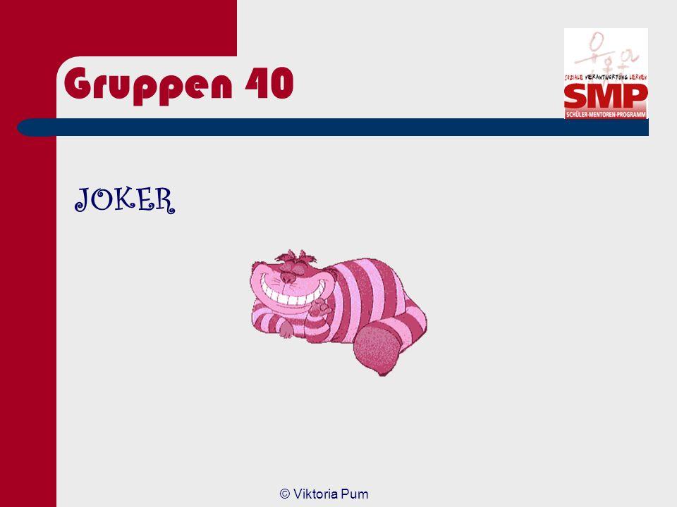 Gruppen 40 JOKER © Viktoria Pum