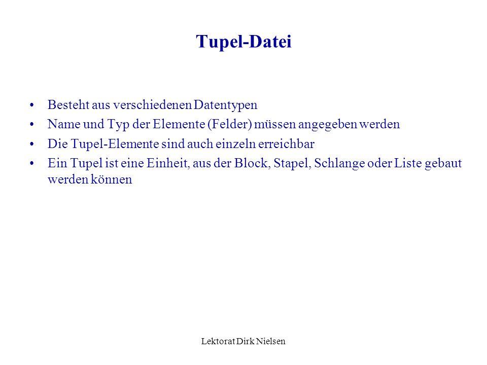 Tupel-Datei Besteht aus verschiedenen Datentypen