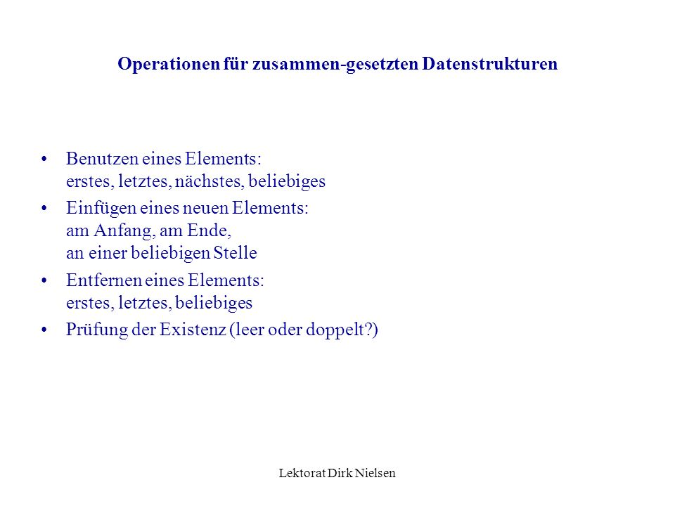 Operationen für zusammen-gesetzten Datenstrukturen