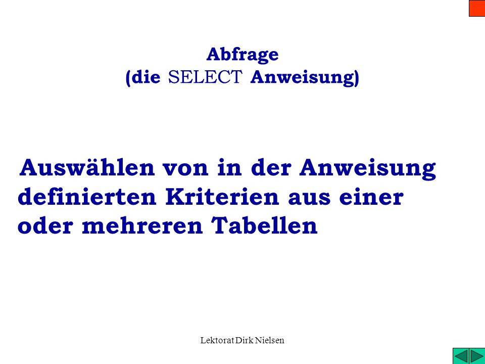 Abfrage (die SELECT Anweisung)