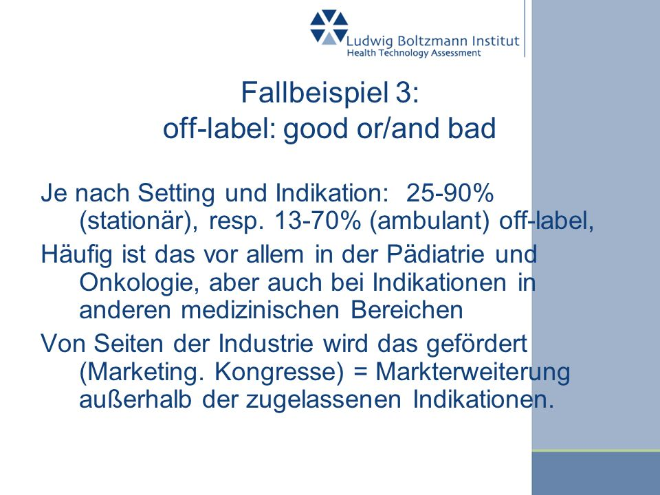 Fallbeispiel 3: off-label: good or/and bad