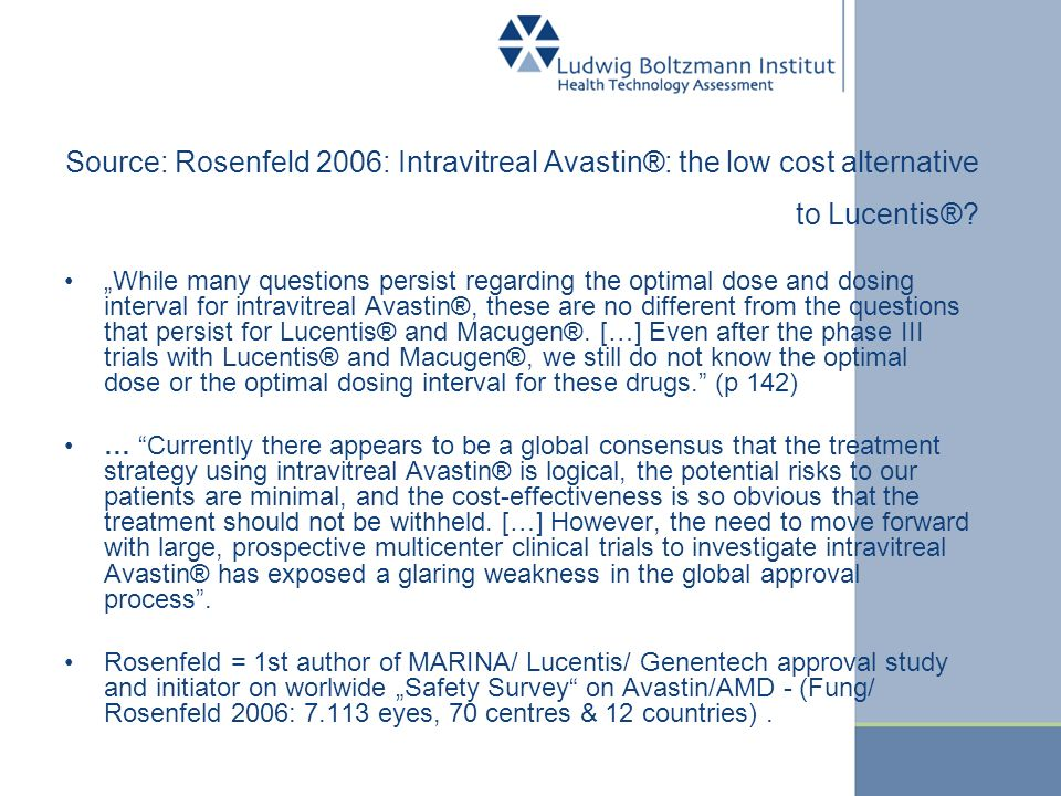 Source: Rosenfeld 2006: Intravitreal Avastin®: the low cost alternative to Lucentis®