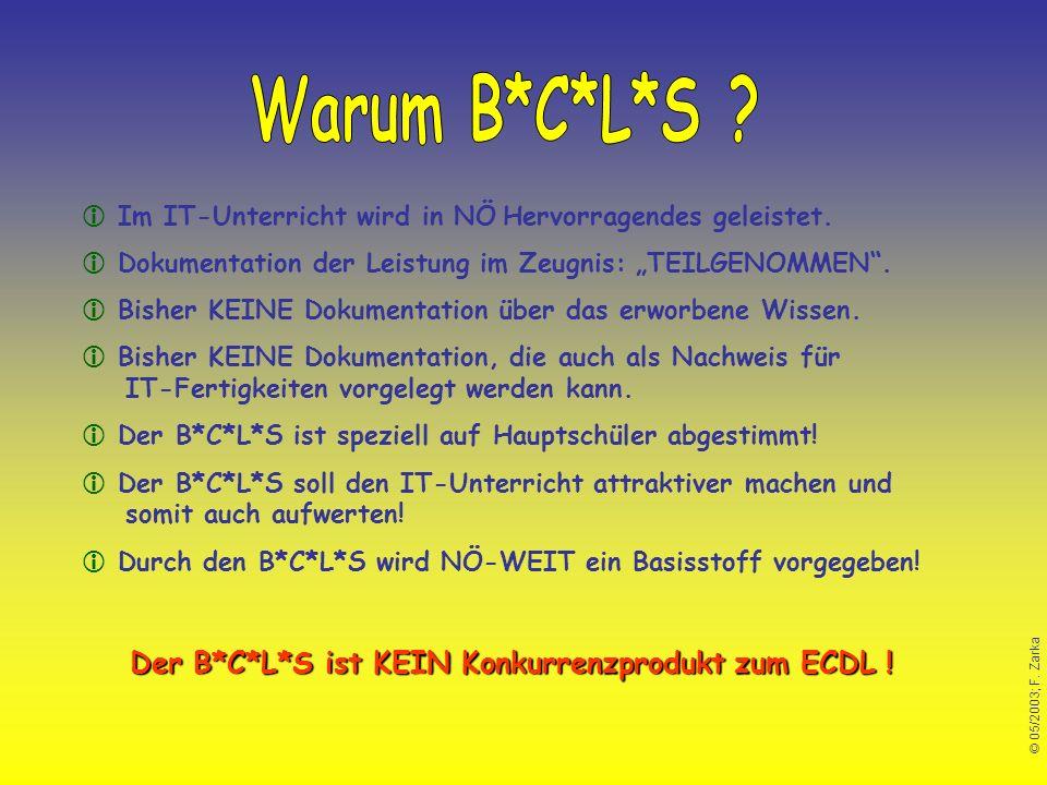 Warum B*C*L*S Der B*C*L*S ist KEIN Konkurrenzprodukt zum ECDL !
