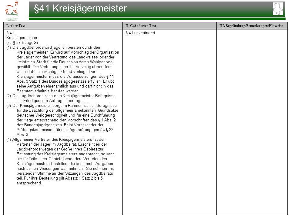 §41 Kreisjägermeister § 41 Kreisjägermeister (zu § 37 BJagdG)