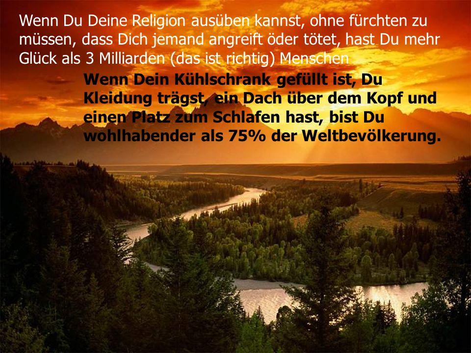 Wenn Du Deine Religion ausüben kannst, ohne fürchten zu