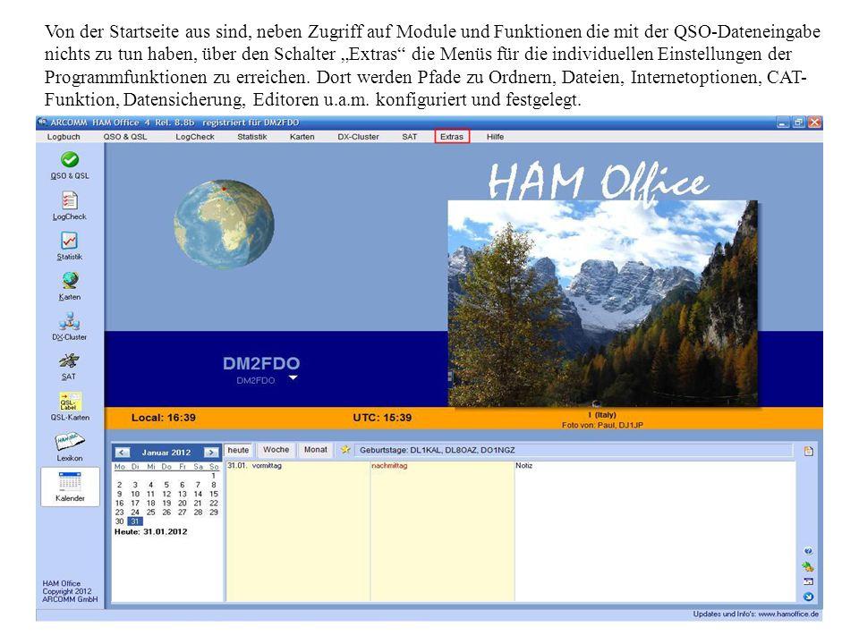 """Von der Startseite aus sind, neben Zugriff auf Module und Funktionen die mit der QSO-Dateneingabe nichts zu tun haben, über den Schalter """"Extras die Menüs für die individuellen Einstellungen der Programmfunktionen zu erreichen."""