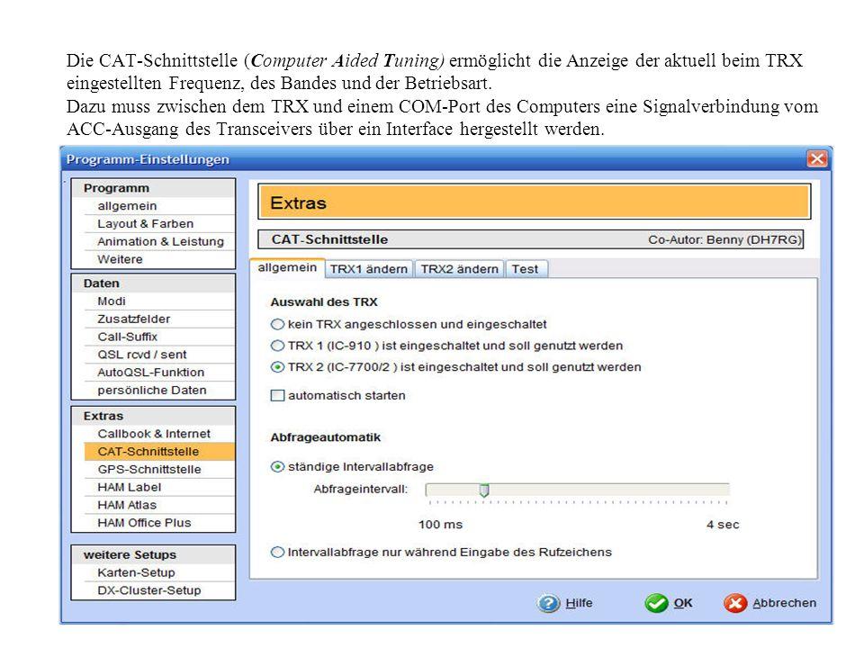 Die CAT-Schnittstelle (Computer Aided Tuning) ermöglicht die Anzeige der aktuell beim TRX eingestellten Frequenz, des Bandes und der Betriebsart.