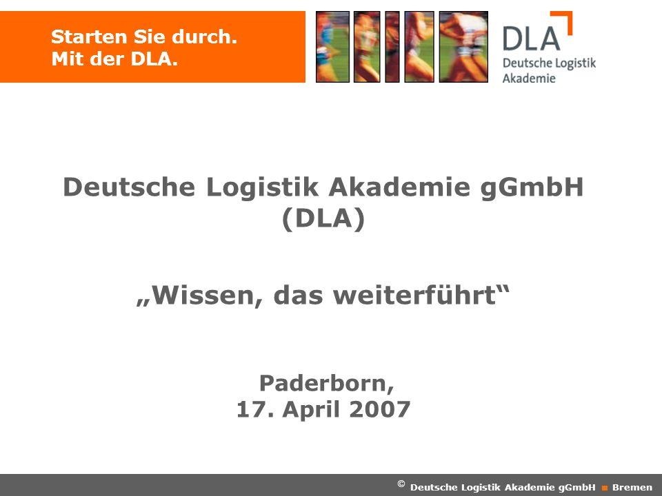 """Deutsche Logistik Akademie gGmbH (DLA) """"Wissen, das weiterführt"""