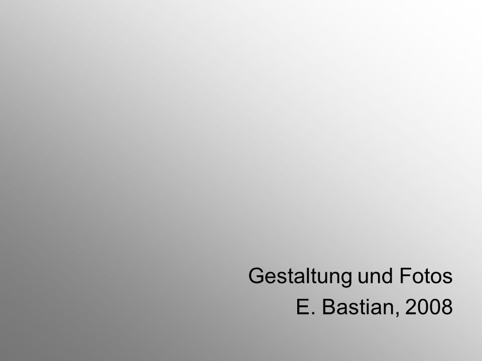 Gestaltung und Fotos E. Bastian, 2008