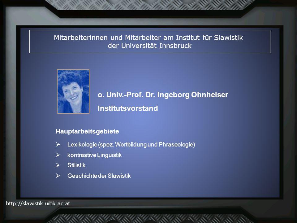 o. Univ.-Prof. Dr. Ingeborg Ohnheiser Institutsvorstand