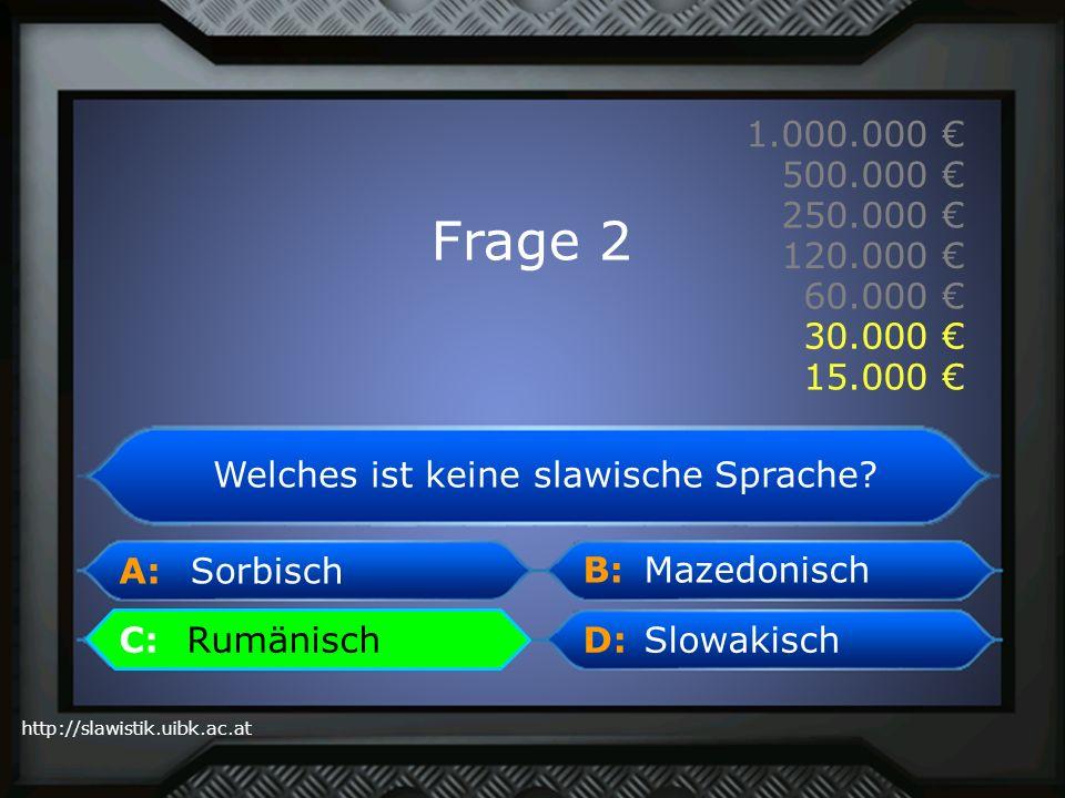 Frage 2 30.000 € 15.000 € Welches ist keine slawische Sprache