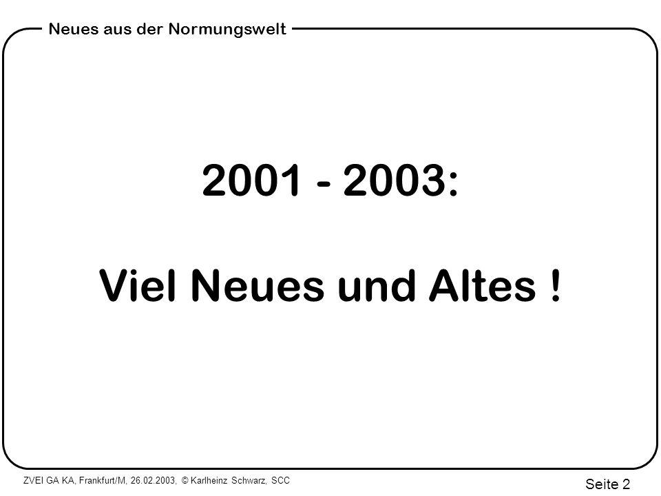 2001 - 2003: Viel Neues und Altes !