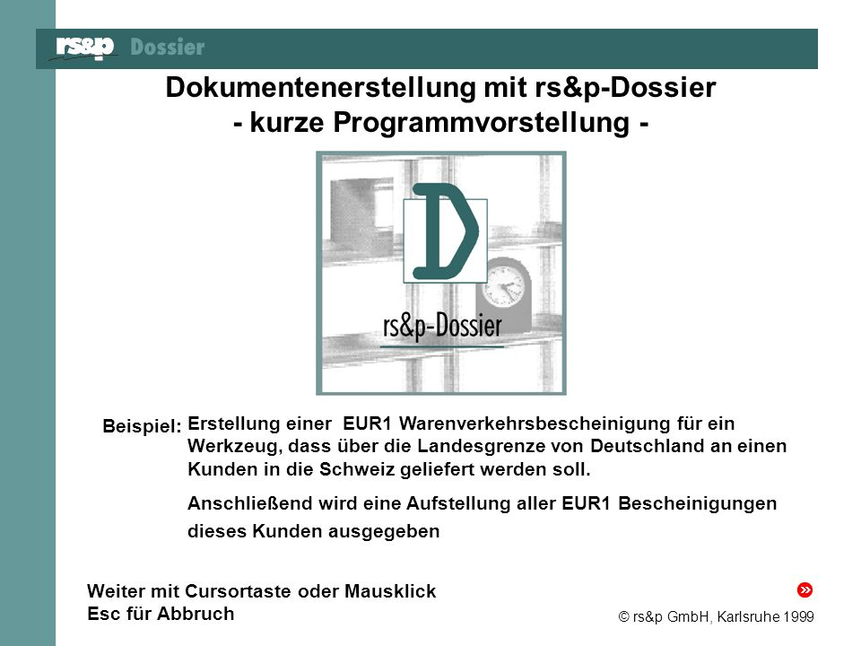 Dokumentenerstellung mit rs&p-Dossier - kurze Programmvorstellung -