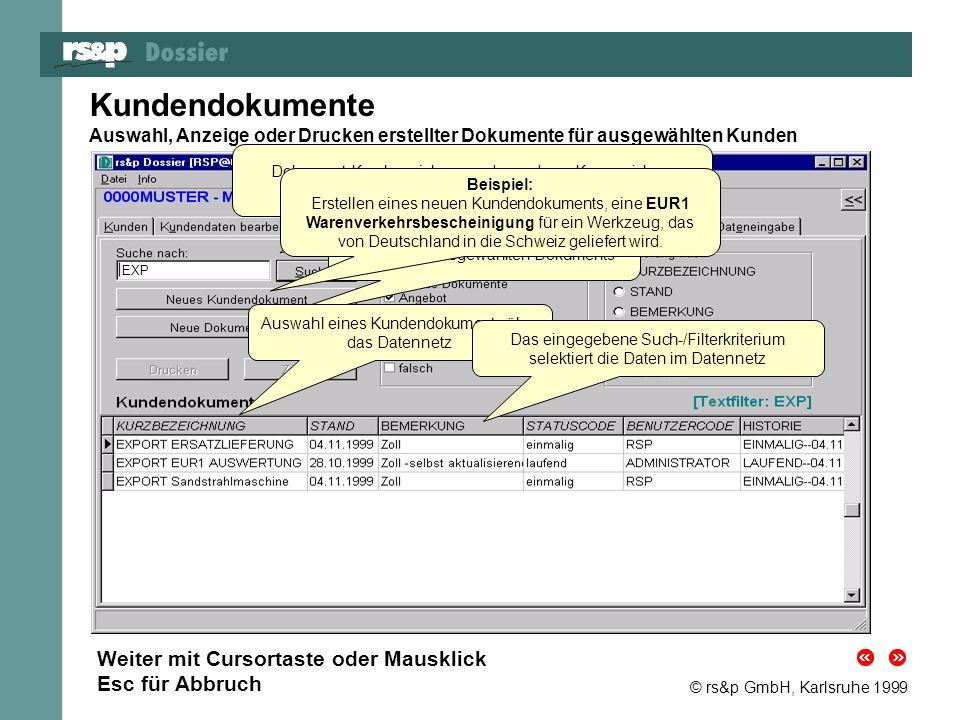 Kundendokumente Weiter mit Cursortaste oder Mausklick Esc für Abbruch