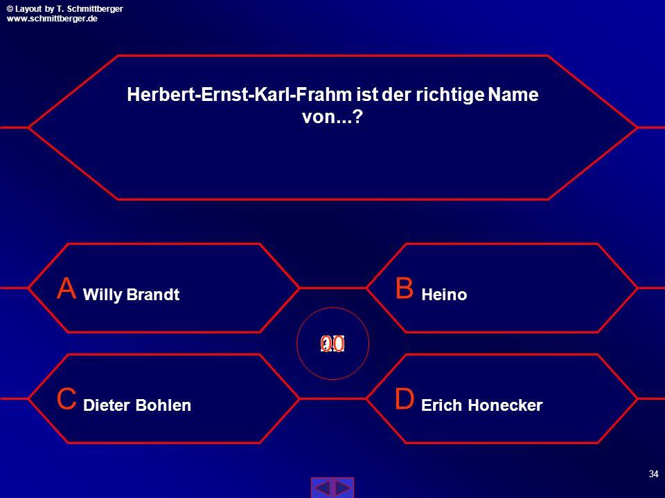 Herbert-Ernst-Karl-Frahm ist der richtige Name von...