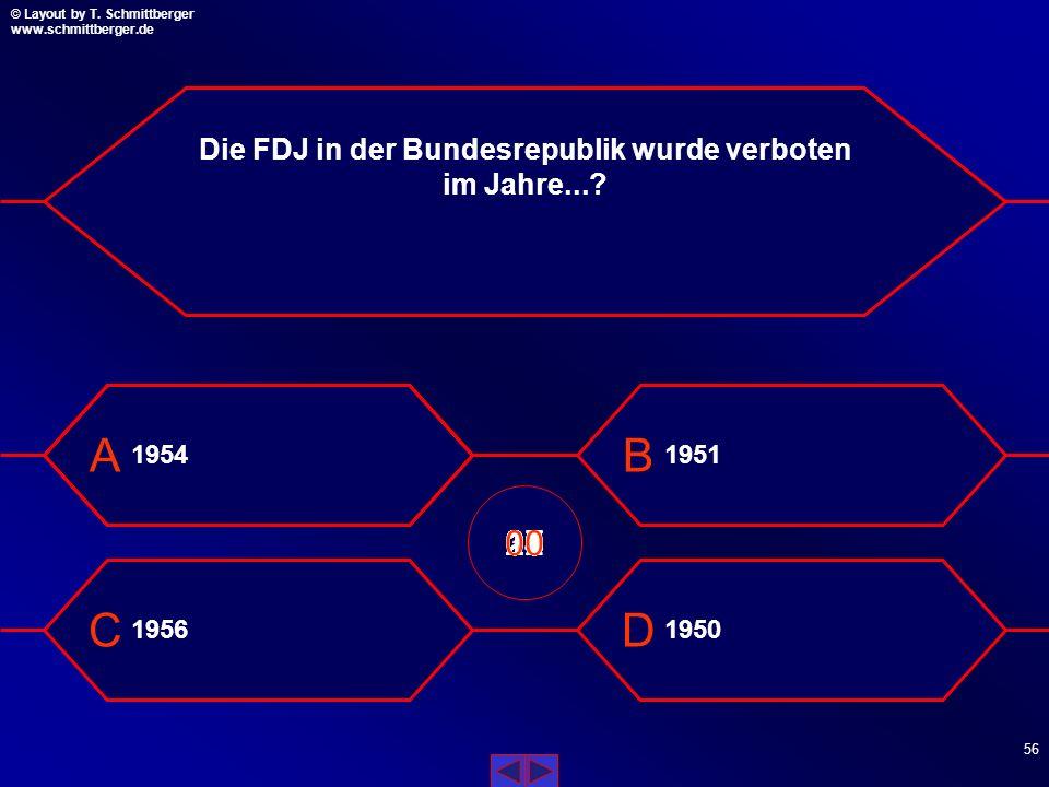 Die FDJ in der Bundesrepublik wurde verboten im Jahre...