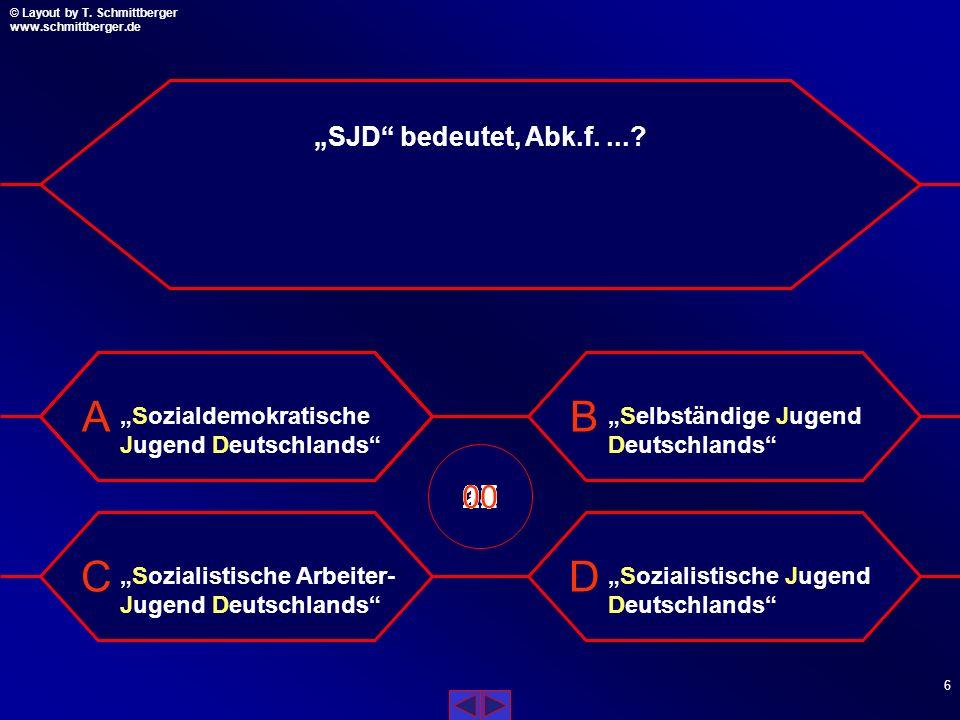 """SJD bedeutet, Abk.f. ... ""Sozialdemokratische Jugend Deutschlands ""Selbständige Jugend Deutschlands"