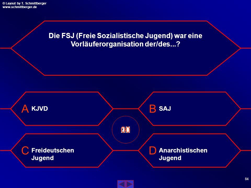 Die FSJ (Freie Sozialistische Jugend) war eine Vorläuferorganisation der/des...