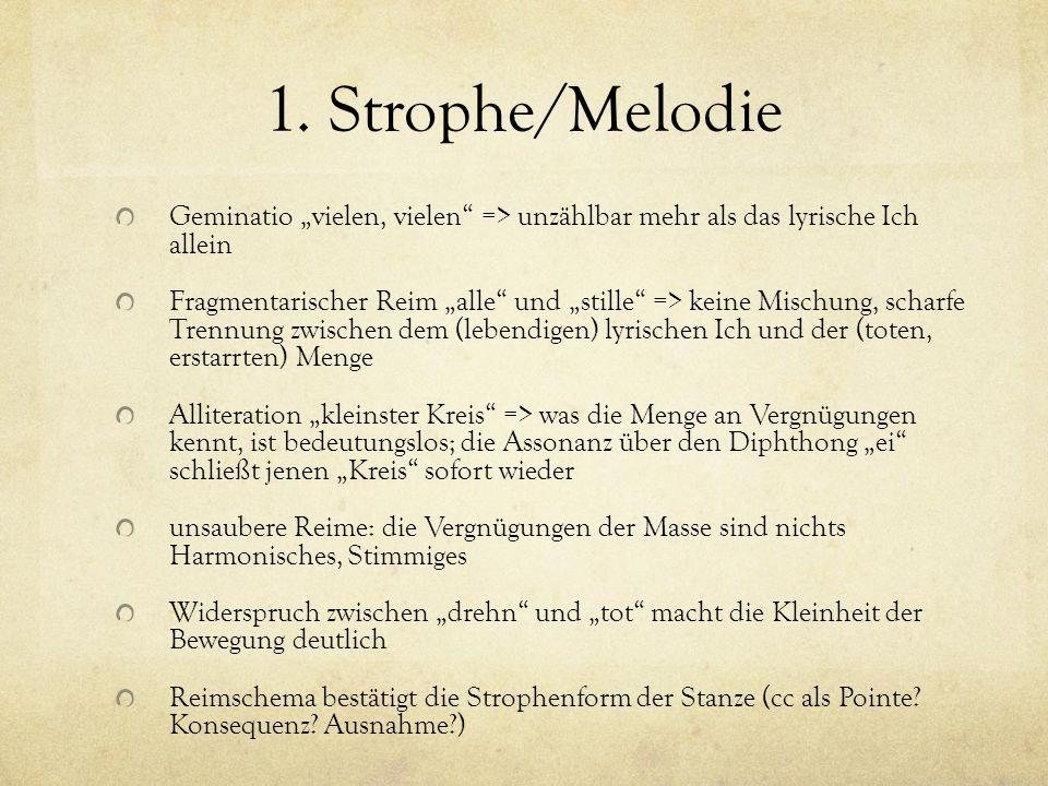 """1. Strophe/Melodie Geminatio """"vielen, vielen => unzählbar mehr als das lyrische Ich allein."""