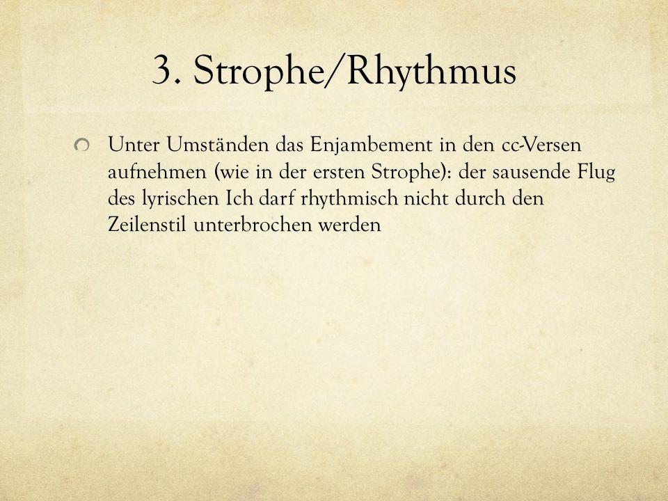 3. Strophe/Rhythmus