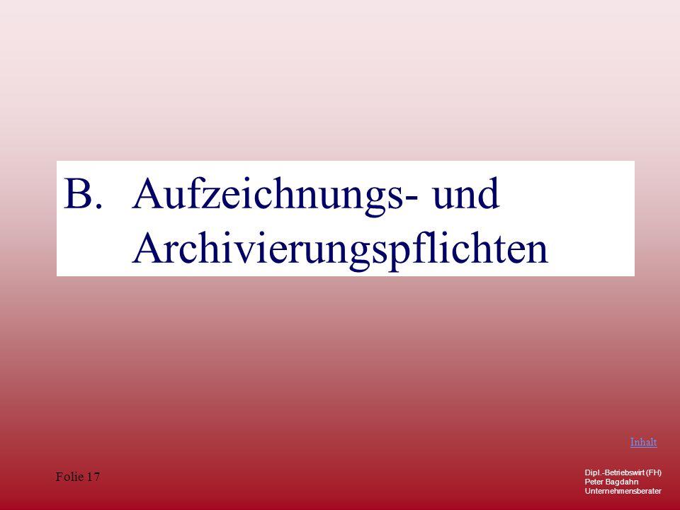 B. Aufzeichnungs- und Archivierungspflichten