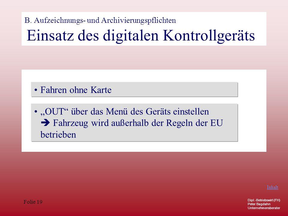 B. Aufzeichnungs- und Archivierungspflichten Einsatz des digitalen Kontrollgeräts