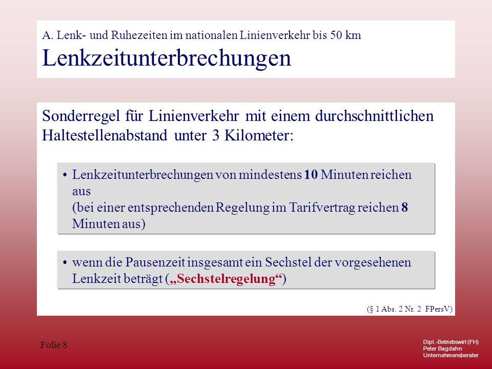 A. Lenk- und Ruhezeiten im nationalen Linienverkehr bis 50 km Lenkzeitunterbrechungen