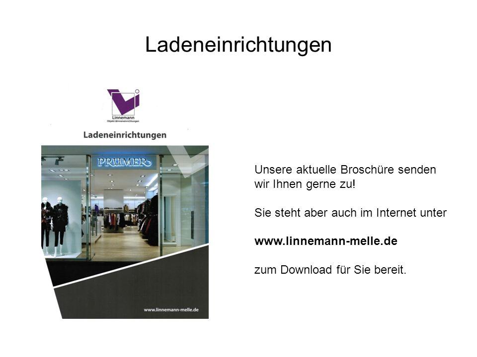 Ladeneinrichtungen Unsere aktuelle Broschüre senden wir Ihnen gerne zu! Sie steht aber auch im Internet unter.