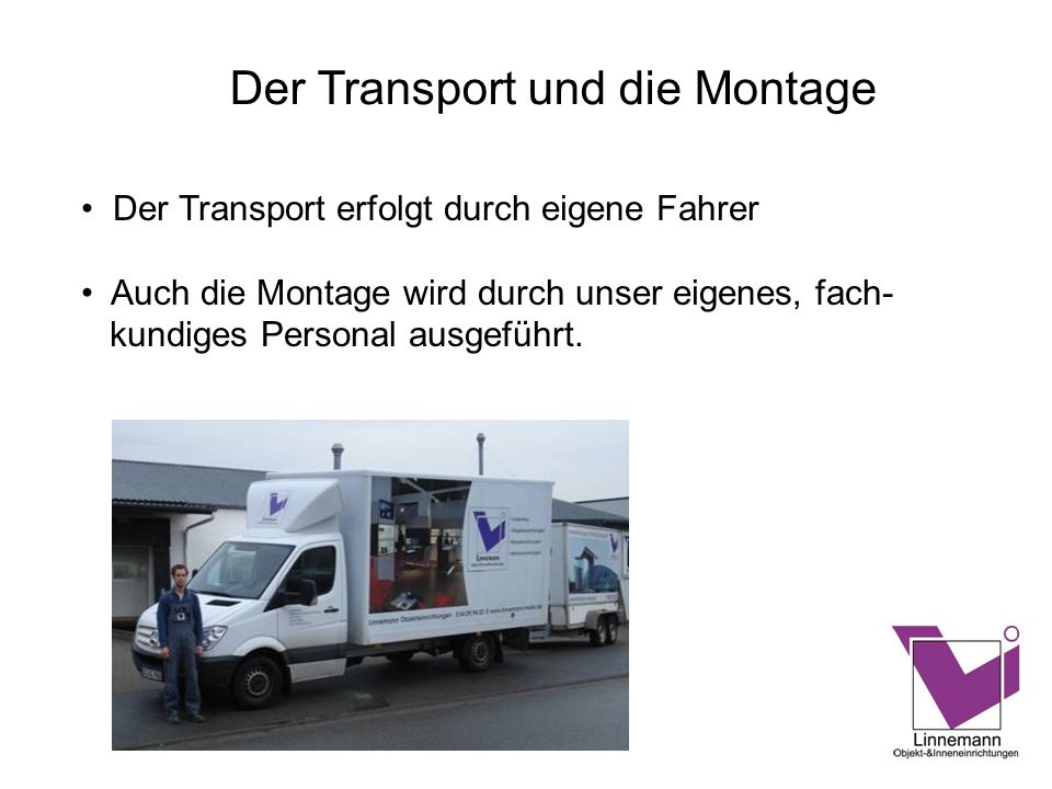 Der Transport und die Montage