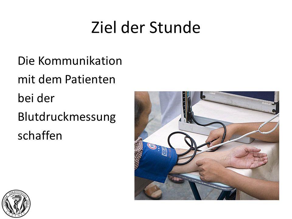 Ziel der Stunde Die Kommunikation mit dem Patienten bei der Blutdruckmessung schaffen