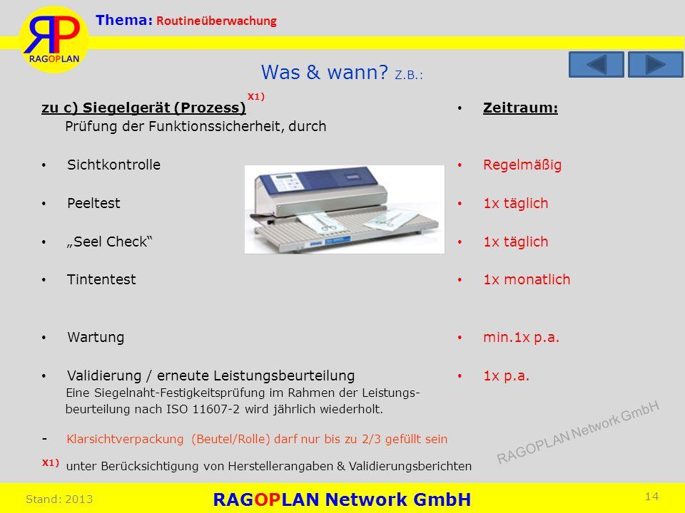 Was & wann Z.B.: X1) zu c) Siegelgerät (Prozess)