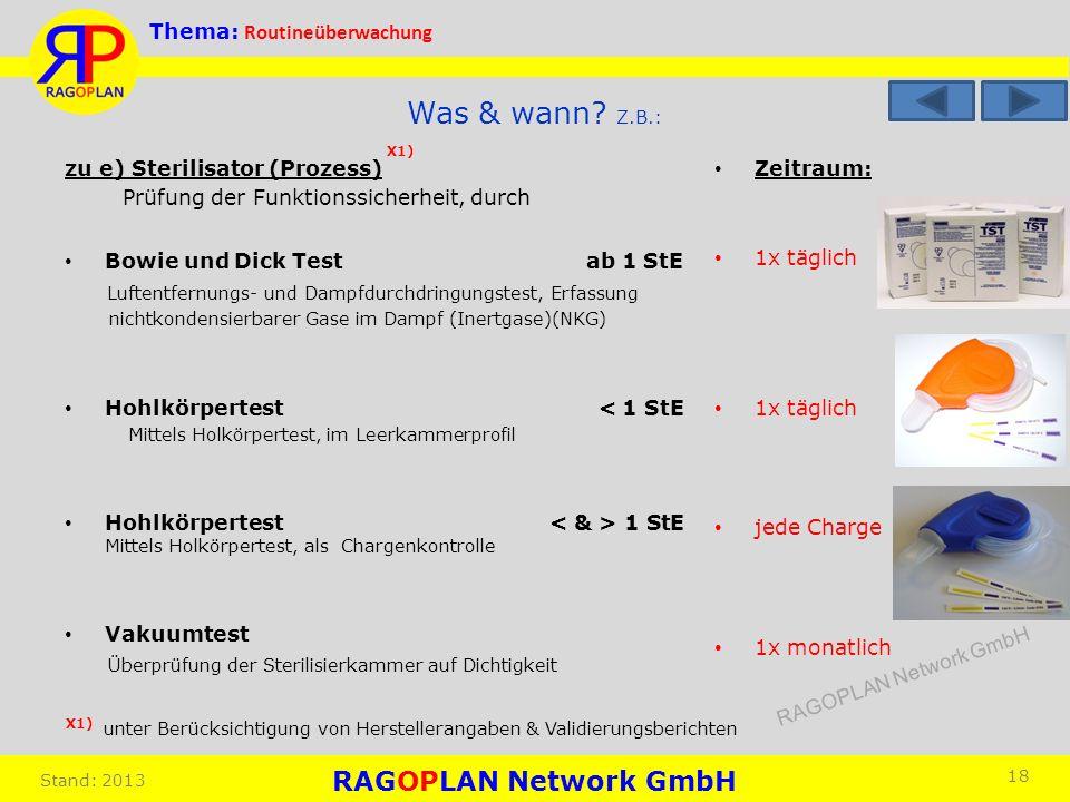 Was & wann Z.B.: X1) zu e) Sterilisator (Prozess)