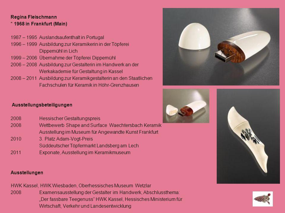 Regina Fleischmann * 1968 in Frankfurt (Main) 1987 – 1995 Auslandsaufenthalt in Portugal. 1996 – 1999 Ausbildung zur Keramikerin in der Töpferei.