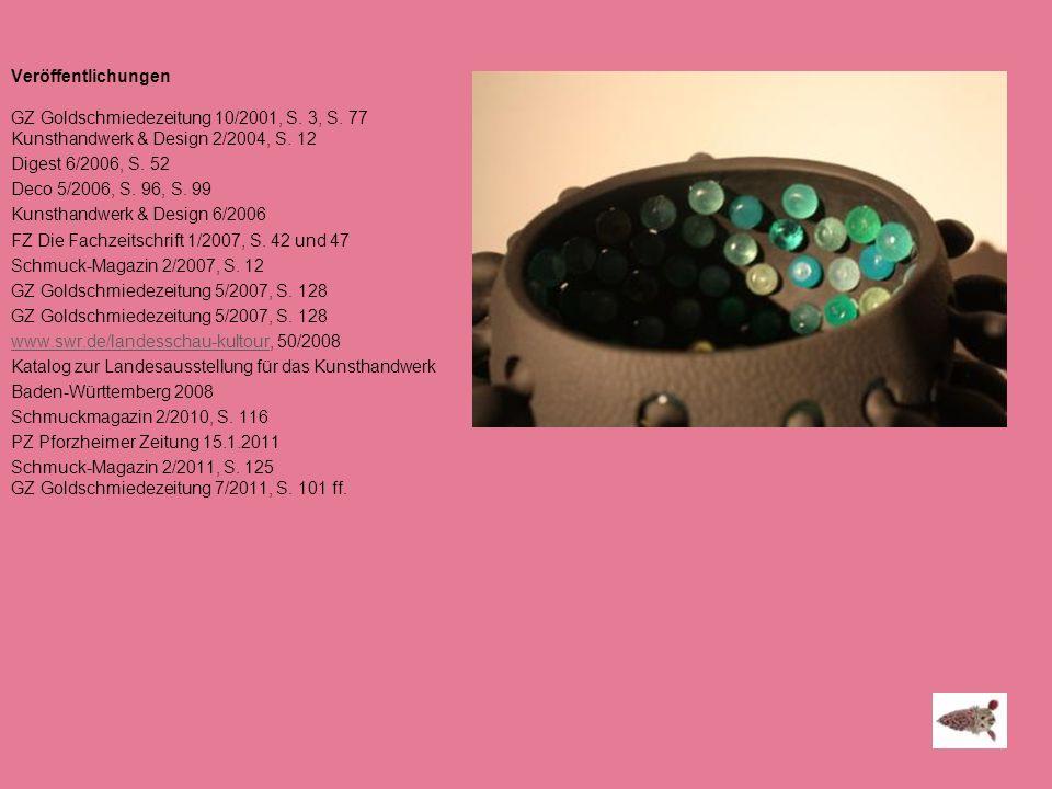 Veröffentlichungen GZ Goldschmiedezeitung 10/2001, S. 3, S. 77. Kunsthandwerk & Design 2/2004, S. 12.