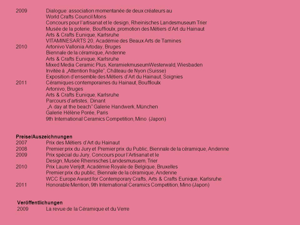 2009. Dialogue: association momentanée de deux créateurs au