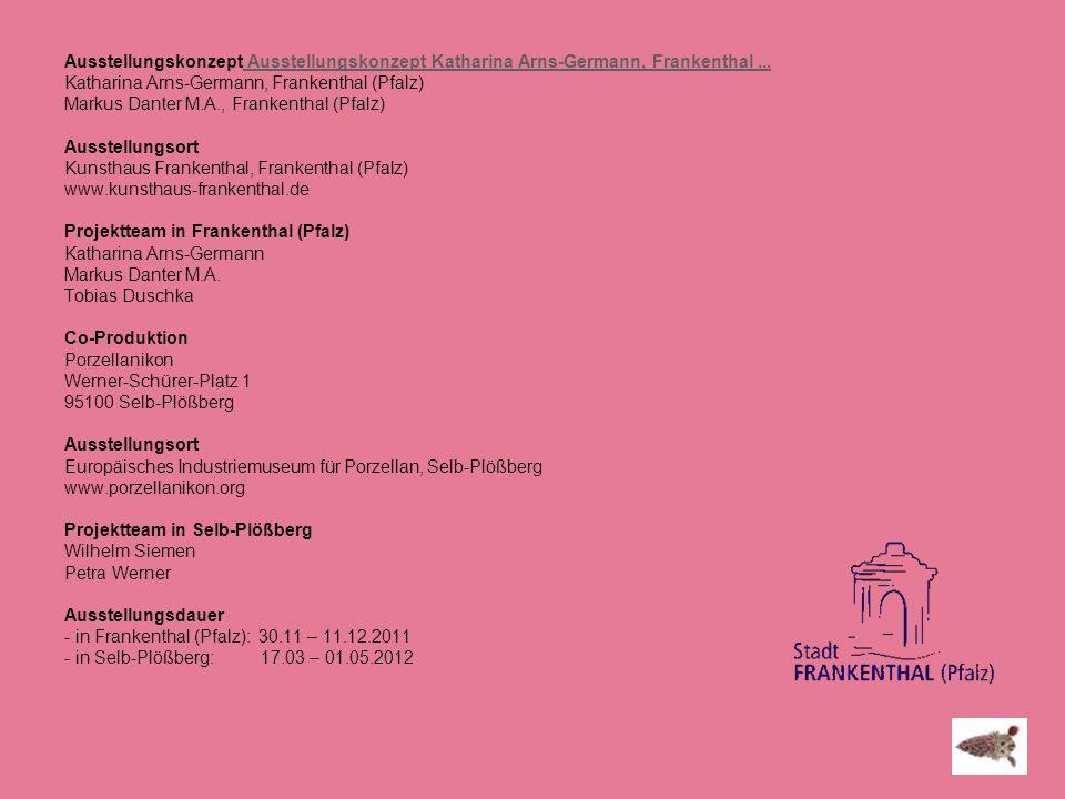Ausstellungskonzept Ausstellungskonzept Katharina Arns-Germann, Frankenthal ...